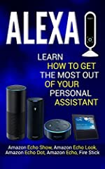 Sale price. You will save 66% with this offer. Please hurry up! Learn How to Get the Most Out Of Your Personal Assistant (Amazon Echo Show, AmazonEcho Look, Amazon Echo Dot, Amazon Echo, and Fire Stick)Amazon's virtual personal assistant prog...