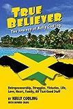 True Believer: The Journey of Kelly Codling