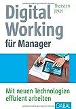 Digital Working für Manager: Mit neuen Technologien effizient arbeiten (Whitebooks)