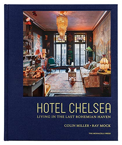 Hotel Chelsea: Living in the Last Bohemian Haven (Gilded Table Coffee)