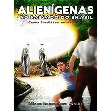 Alienígenas no Passado do Brasil: Casos insólitos antes de 1947