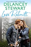 Love Rebuilt (Kings Grove Book 1)
