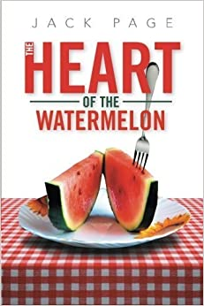 Book The Heart of the Watermelon by Jack Page (2013-12-20)