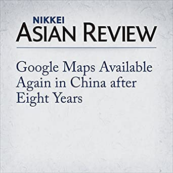 Google Maps Available Again In China After Eight Years Audio