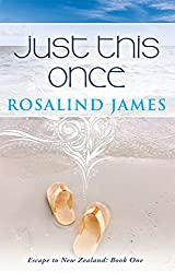 Just This Once: A Feel-Good New Zealand Rugby Romance (Escape to New Zealand Book 1) (English Edition)