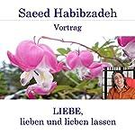 Liebe, lieben und lieben lassen | Saeed Habibzadeh