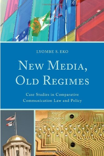 Book New Media, Old Regimes: Case Studies in Comparative Communication Law and Policy (Lexington Studies<br />P.P.T