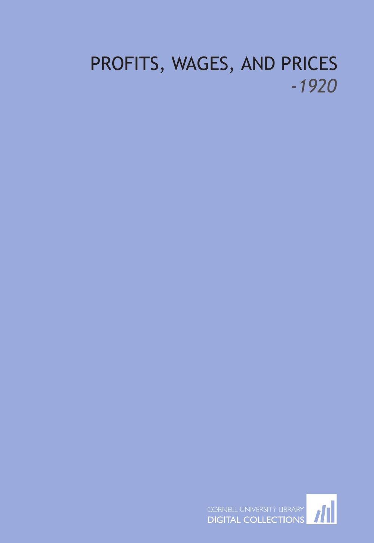 Profits, Wages, and Prices: -1920 pdf epub