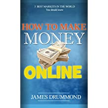 How to Make Money Online: Amazon, Ebay, Alibaba - Step by Step for Beginners