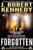 """Forgotten - A Delta Force Unleashed Thriller Book #5 (Delta Force Unleashed Thrillers) (Volume 5)"" av J. Robert Kennedy"