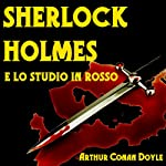 Sherlock Holmes e lo Studio in Rosso [Sherlock Holmes and the Studio in Red]   Arthur Conan Doyle