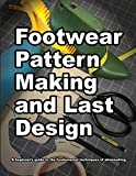 Footwear Pattern Making and Last Design: A