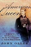 American Queen: The Rise and Fall of Kate Chase Sprague--Civil War Belle of the North and Gilded Age Woman of Scandal