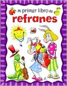 Mi primer libro de refranes / My first book of proverbs (Spanish