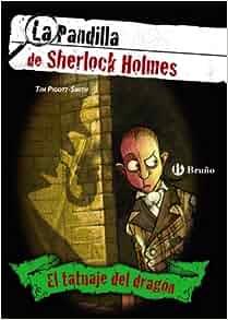 El tatuaje del dragon. La pandilla de Sherlock Holmes, 1 (Spanish