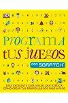 https://libros.plus/programa-tus-juegos-con-scratch-una-excelente-guia-visual-que-explica-como-crear-tus-propios-juegos-paso-a-paso/