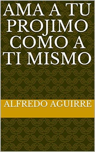 Amazon.com: Ama a tu projimo como a ti mismo (Spanish ...