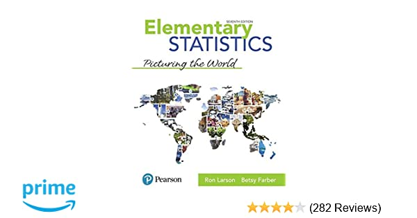 Amazon elementary statistics picturing the world 7th edition amazon elementary statistics picturing the world 7th edition 9780134683416 ron larson betsy farber books fandeluxe Gallery