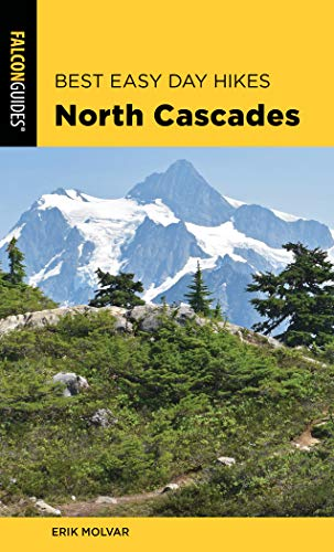Best Easy Day Hikes North Cascades (Best Easy Day Hikes Series)