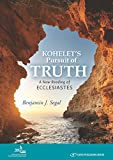 Kohelet's Pursuit of Truth: A New Reading of Ecclesiastes