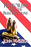 Terrorism and the Bush Doctrine, John Maszka, 1606100106