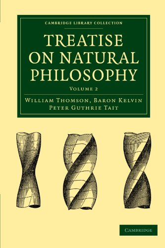 Treatise on Natural Philosophy (Cambridge Library Collection - Mathematics)