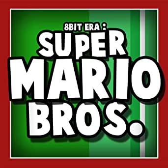 Super Mario Bros  Theme by 8 Bit Era on Amazon Music