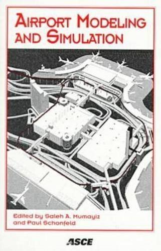 Airport Modeling and Simulation: Conference Proceedings, August 17-20, 1997, Key Bridge Marriott Hotel, Arlington, Virginia - Mall Arlington Virginia