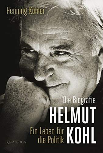 Helmut Kohl: Ein Leben für die Politik. Die Biografie Gebundenes Buch – 14. November 2014 Henning Köhler Bastei Lübbe (Quadriga) 3869950765 Berlin