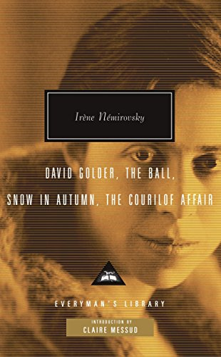David Golder, The Ball, Snow in Autumn, The Courilof Affair (Everyman's Library Contemporary Classics Series)