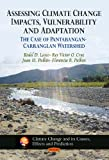 Assessing Climate Change Impacts, Vulnerability and Adaptation the Case of Pantabangan-Carranglan Watershed, Rodel D. Lasco and Rex Victor O Cruz, 1611221323
