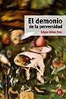 El demonio de la perversidad: Volume 11 par Edgar Allan Poe
