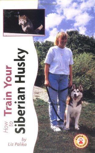 How to Train Your Siberian Husky (Tr-105)