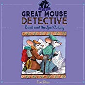 Basil and the Lost Colony: The Great Mouse Detective, Book 5 | Eve Titus