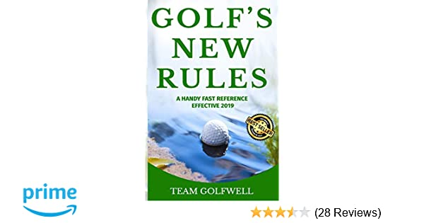 GOLF'S NEW RULES: A HANDY FAST REFERENCE EFFECTIVE 2019: Team