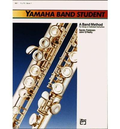 [(Yamaha Band Student, Bk 1: B-Flat Trumpet/Cornet )] [Author: Sandy Feldstein] [Jun-1988]