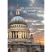 Sir Christopher Wren (Shire Library Book 858)