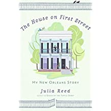 The House on First Street: My New Orleans Story