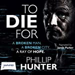 To Die For | Phillip Hunter