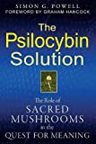 The Psilocybin Solution: The Role of Sacred