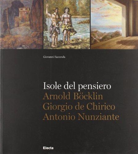Isole Del Pensiero: Anrold Bocklin, Girogio De Chirico & Antonio Nunziante (English, Italian and German Edition)