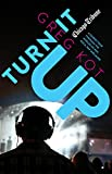 img - for Turn It Up: A Guided Tour Through the Worlds of Pop, Rock, Rap and More book / textbook / text book