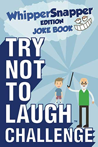 Try Not to Laugh Challenge - Whippersnapper Edition: A Hilarious and Interactive Joke Book Contest for Boys Ages 6, 7, 8, 9, 10, and 11 Years Old ()
