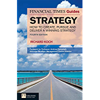 FT Guide to Strategy: How to create, pursue and deliver a winning strategy (The FT Guides) (English Edition)