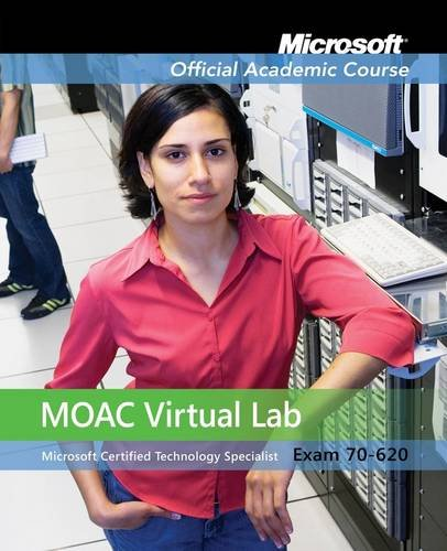 Exam 70-620: Windows Vista Configuration with Lab Manual and MOAC Labs Online Set (Microsoft Official Academic Course)