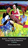 img - for Mothers, Mothering and Motherhood Across Cultural Differences: A Reader book / textbook / text book