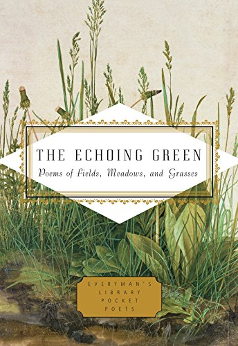 The Echoing Green: Poems of Fields, Meadows, and Grasses (Everyman's Library Pocket Poets Series)