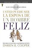 Usted puede ser la Esposa de un Hombre Feliz (Spanish Edition)