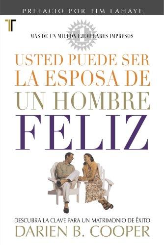 Usted puede ser la Esposa de un Hombre Feliz (Spanish Edition) by Generic
