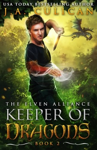 The Keeper of Dragons: The Elven Alliance (Volume 2) (The Of The Keeper Dragons)